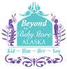 """Beyond The Baby"" Store Alaska