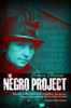 The Negro Project: Margaret Sanger's Diabolical, Duplicitous, Dangerous, Disastrous, and Deadly Plan for Black America