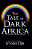 The Tale of Dark Africa
