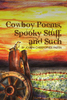 Cowboy Poems, Spooky Stuff, and Such