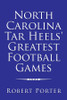 North Carolina Tar Heels' Greatest Football Games