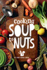 Cooking Soup to Nuts (HB)
