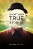 Short and True Stories