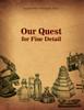 Our Quest for Fine Detail by Elizabeth P. Mathews, Ph.D.