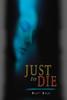 Just to Die