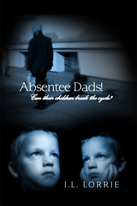 Absentee Dads! – Can their children break the cycle?