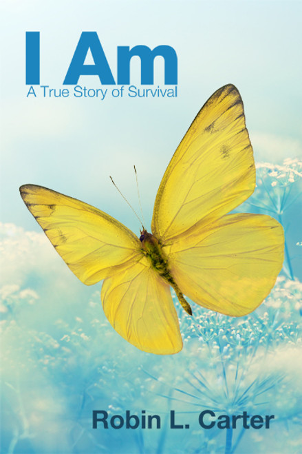 I Am: A True Story of Survival