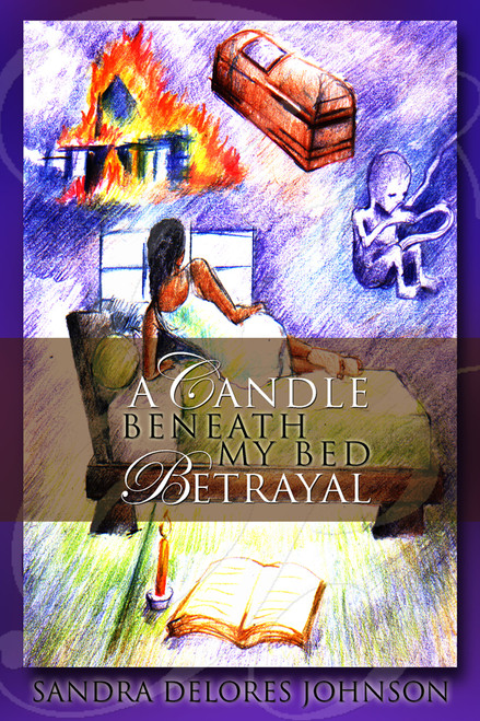 A Candle Beneath My Bed: Betrayal