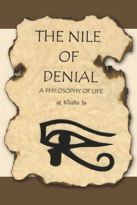 The Nile of Denial: A Philosophy of Life