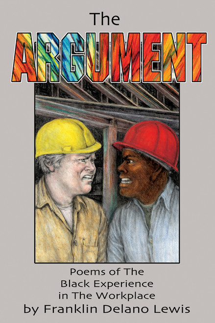 The Argument: Poems of The Black Experience in The Workplace
