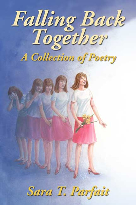Falling Back Together: A Collection of Poetry
