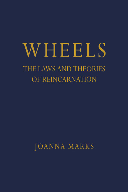 Wheels: The Laws and Theories of Reincarnation