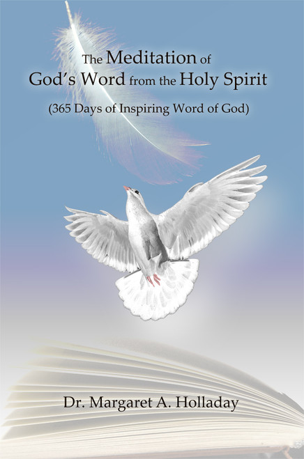 The Meditation of God's Word from the Holy Spirit: (365 Days of Inspiring Word of God)