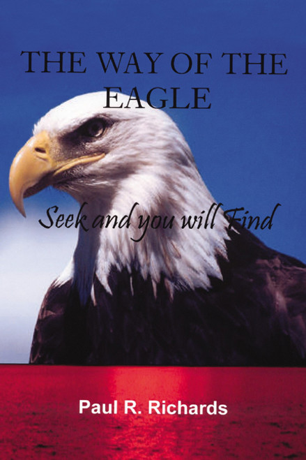 The Way of the Eagle: Seek and You Will Find