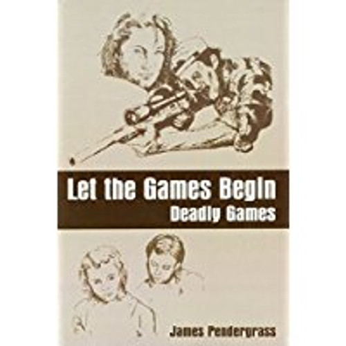 Let the Games Begin: Deadly Games