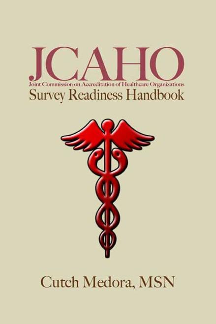 JCAHO Survey Readiness Handbook