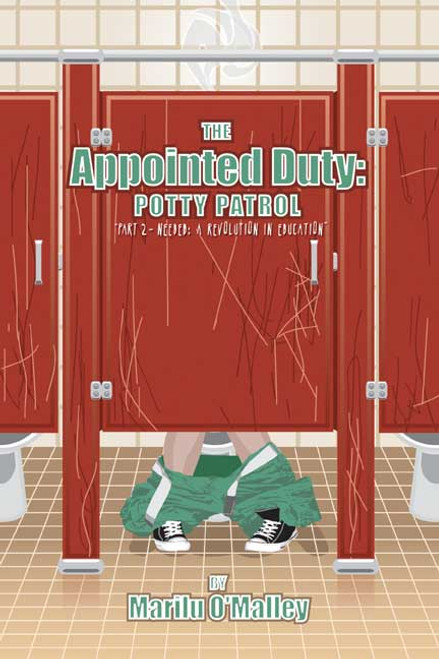 """The Appointed Duty: Potty Patrol """"Part 2 - Needed: A Revolution in Education"""""""