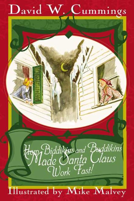 How Biddikins and Buddikins Made Santa Claus Work Fast!