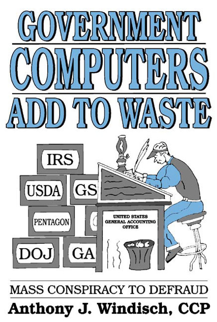 Government Computers Add to Waste: Mass Conspiracy to Defraud