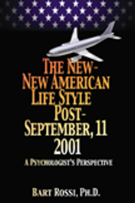 The New-New American Lifestyle Post-September 11, 2001: A Psychologist's Perspective