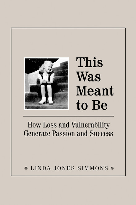 This Was Meant to Be: How Loss and Vulnerability Generate Passion and Success