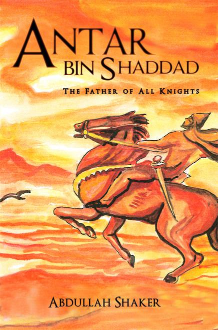 Antar bin Shaddad: The Father of All Knights