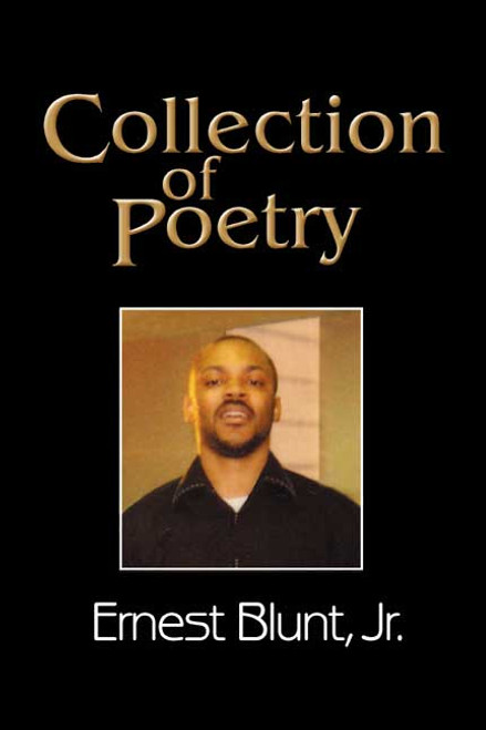 Collection of Poetry (by Ernest Blunt, Jr.)