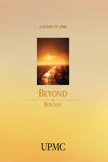 Beyond the Bounds: A History of UPMC