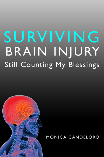 Surviving Brain Injury: Still Counting My Blessings