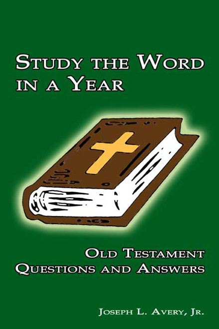 Study the Word in a Year: Old Testament Questions and Answers