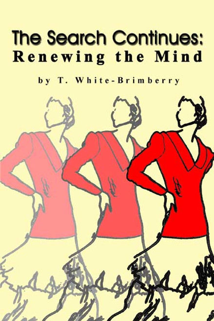 The Search Continues: Renewing the Mind