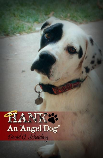 """Hank: An """"Angel Dog"""""""