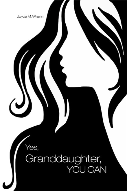 Yes, Granddaughter, YOU CAN