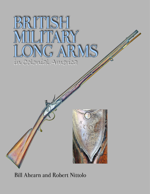 British Military Long Arms in Colonial America