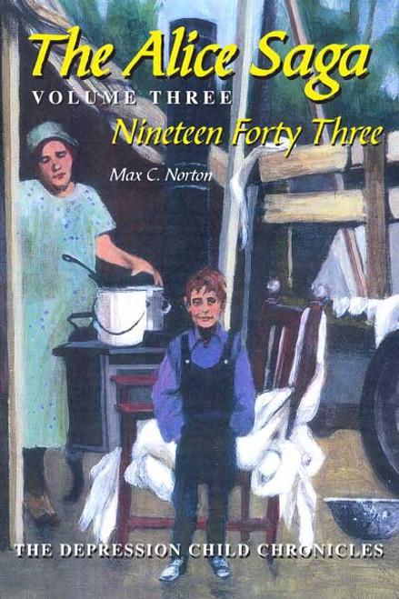 The Alice Saga, Volume III: Nineteen Forty-Three, The Depression Child Chronicles
