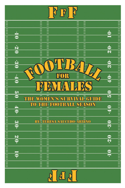 Football for Females: The Woman's Survival Guide to Football Season