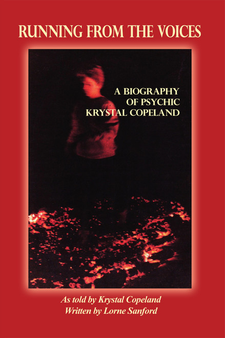 Running from the Voices: A Biography of Psychic Krystal Copeland