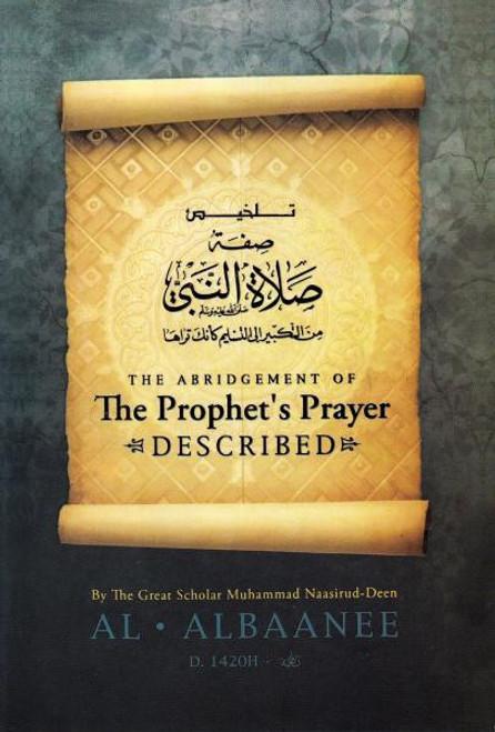 The Abridgement of The Prophet's Prayer Described-Shaykh Muhammad Naasirud-Deen Al-Albaanee