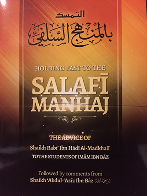 Holding Fast To The Salafi Manhaj By Shaykh Rabee' al Madkhali