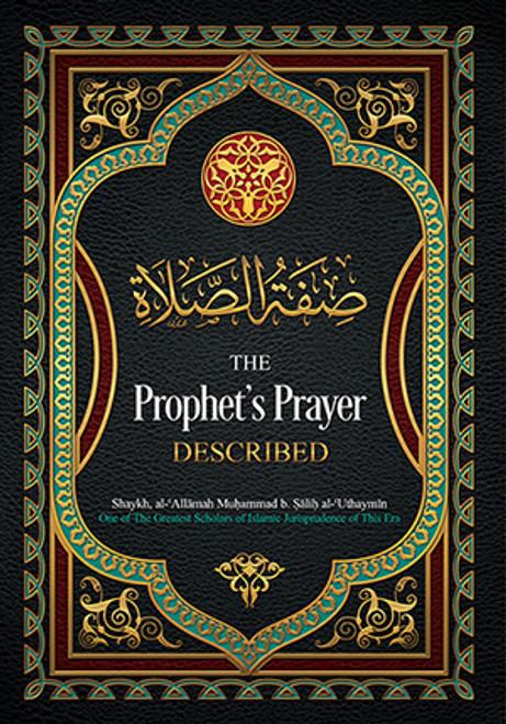 The Prophet's Prayer Described By Imam Muhammad al-ʿUthaymīn