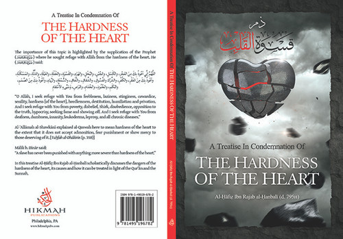 A Treatise In Condemnation Of The Hardness Of The Heart By Imām Ibn Rajab