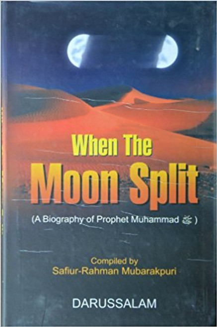 When the Moon Split (A Biography of Prophet Muhammad)-Softback -Darussalam