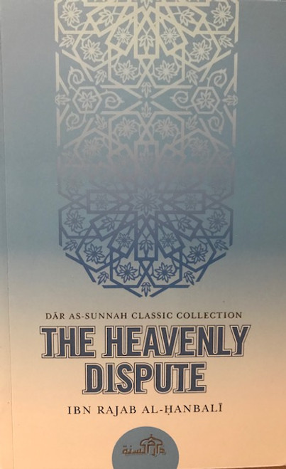 The Heavenly Dispute By Ibn Rajab al-Hanbali