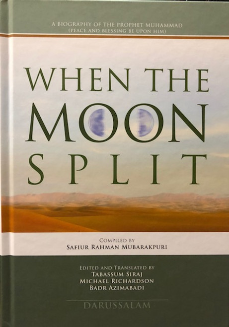 WHEN THE MOON SPLIT (A BIOGRAPHY OF PROPHET MUHAMMAD)-HARDBACK / Revised -DARUSSALAM
