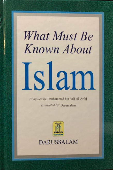 What must be know about Islam By Muhammad bin 'Ali al-Arfaj