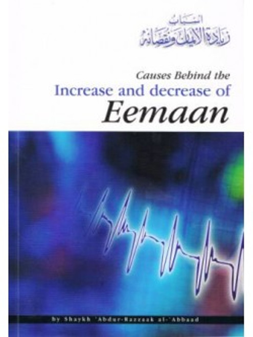Causes Behind the Increase and Decrease of Eemaan By Shaykh 'Abdur-Razzaq al-'Abbaad