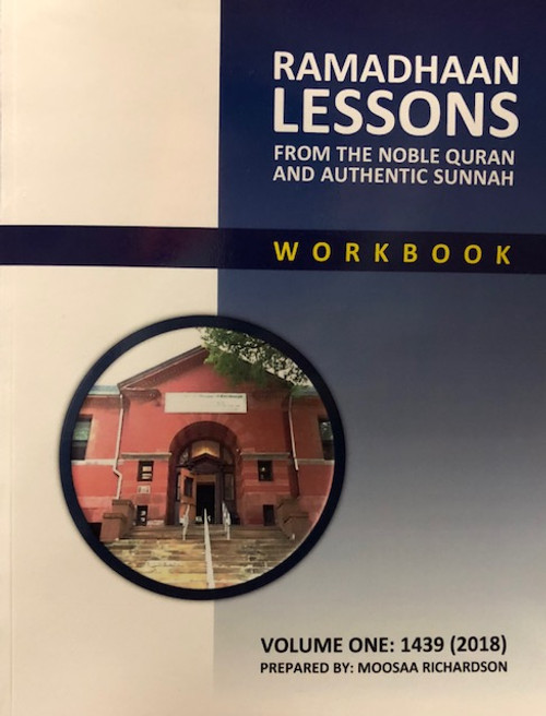 Ramadhaan Lessons(From The Noble Quran & Authentic Sunnah) Workbook By Moosaa Richardson