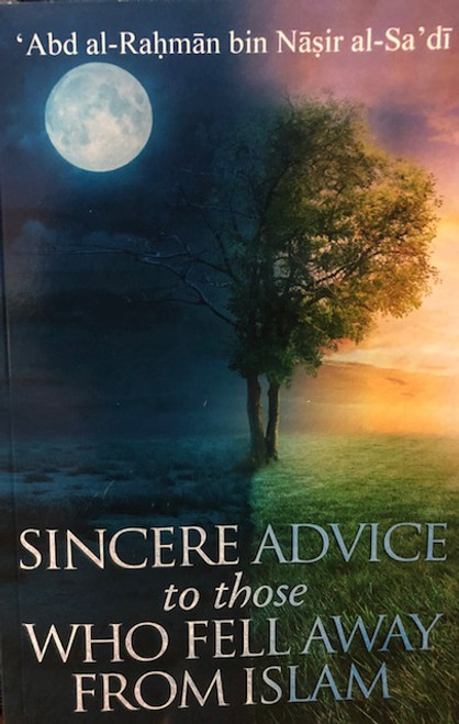 Sincere Advice To Those  Who Fell Away From Islam By Shaykh Abdur Rahman As-Sa'dee