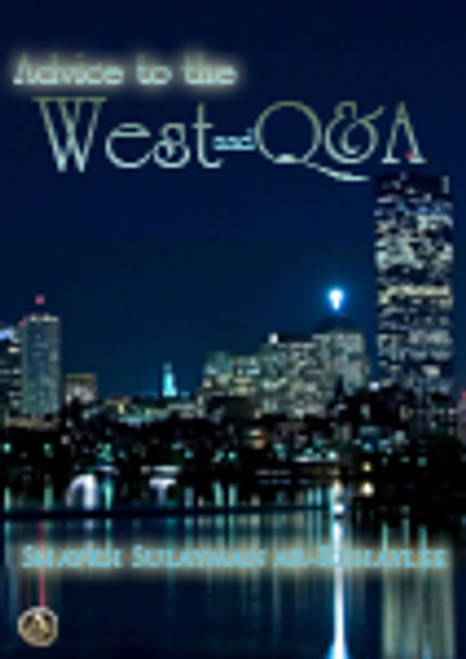 Advice To The West and Q & A: Shaykh Sulayman ar-Ruhaylee