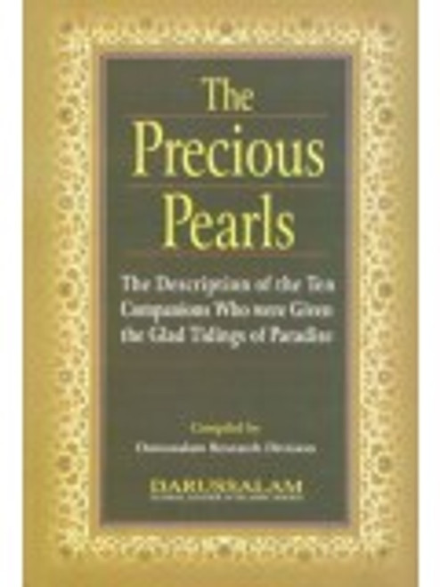 The Precious Pearls[The Description Of The Ten Companions Who Were Given Glad Tidings Of Paradise]